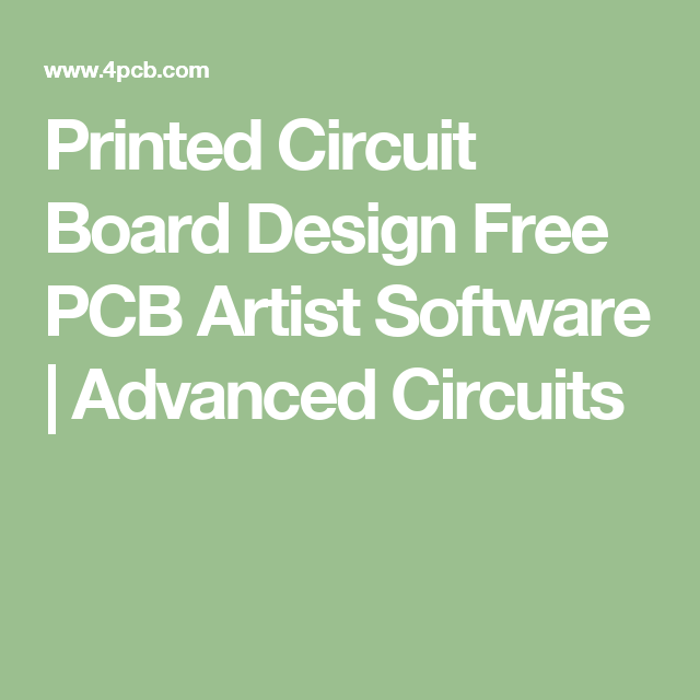 Printed Circuit Board Design Free Pcb Artist Software Advanced Circuits Circuit Board Design Pcb Design Printed Circuit Board