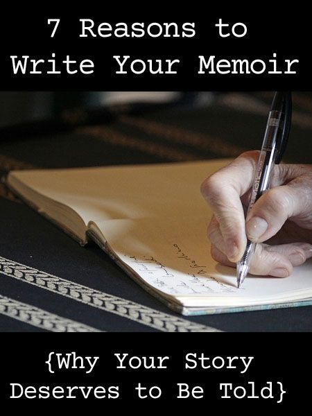 7 Reasons to Write Your Memoir Pinterest Memoirs, Writing