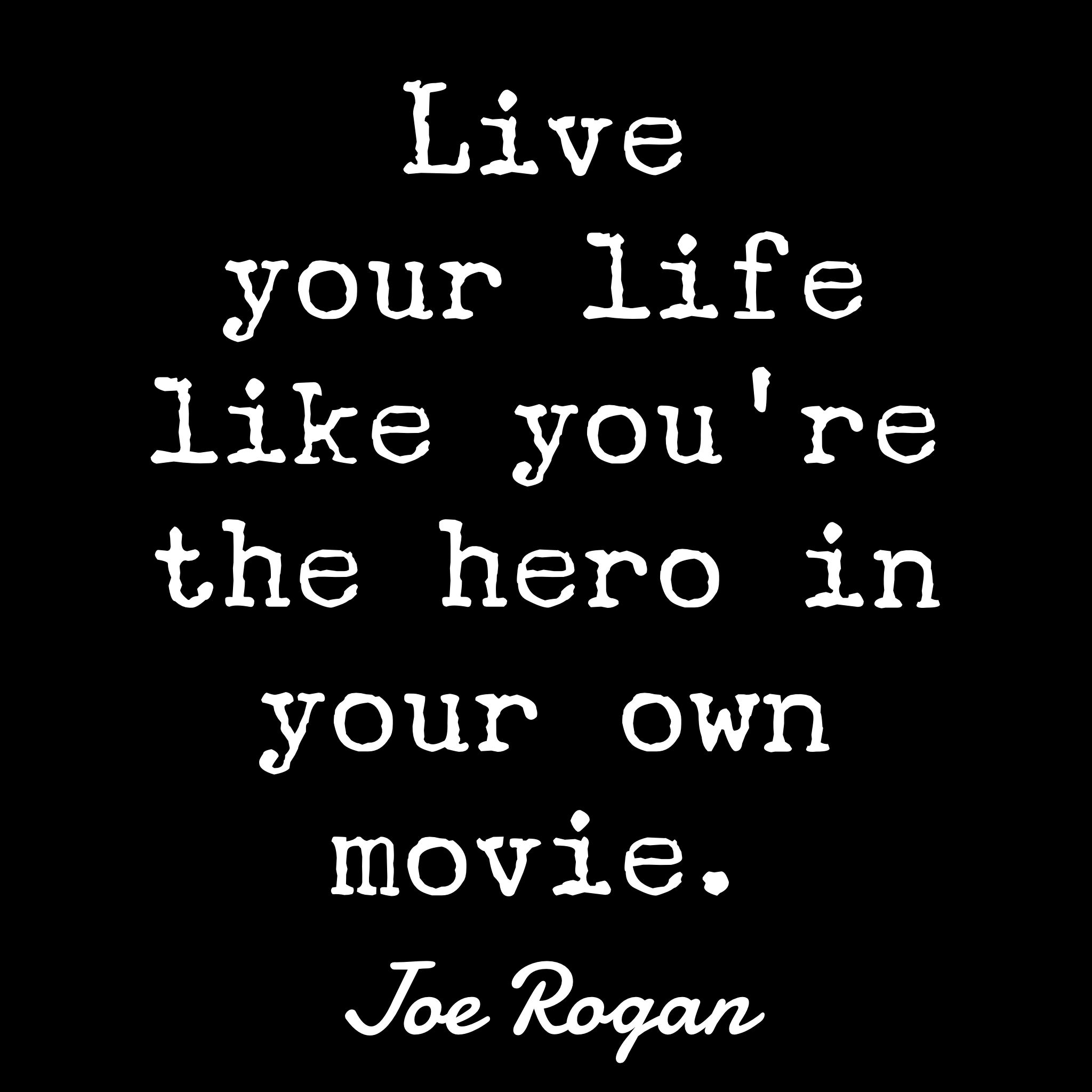21 Highly Motivational Joe Rogan Quotes Hero Quotes Joe Rogan Quotes Vision Quotes
