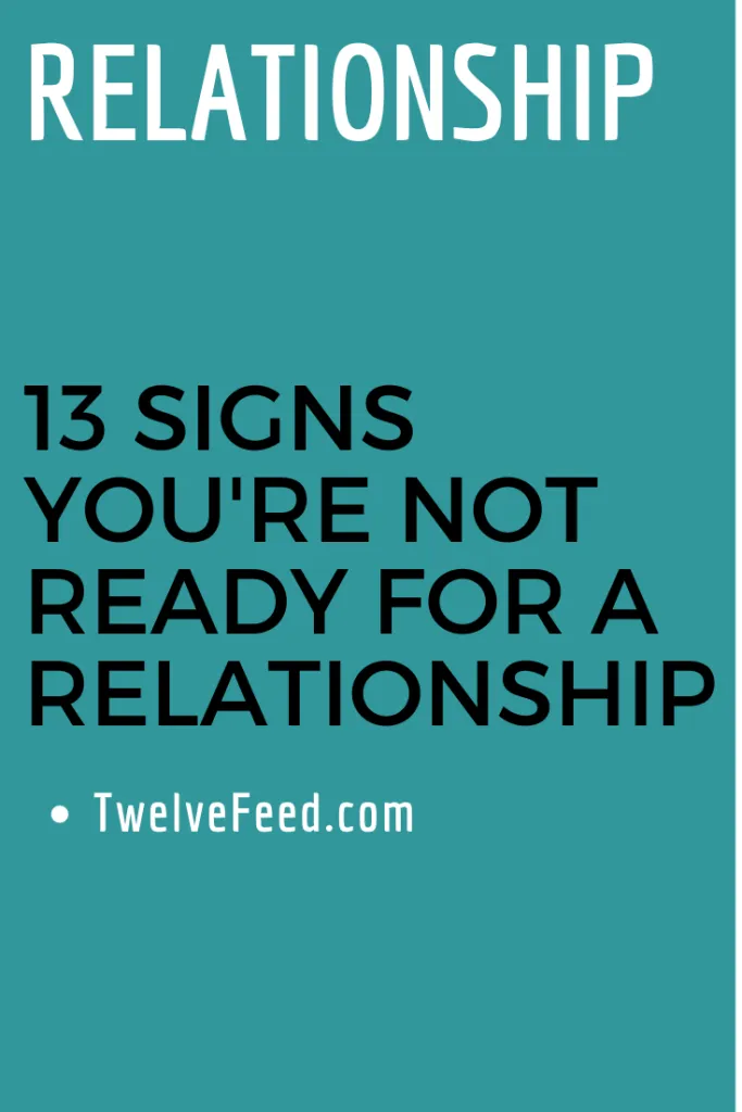 13 Signs Youre Not Ready For A Relationship in 2020
