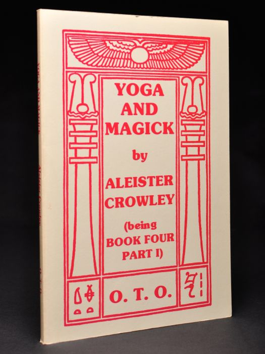 Yoga and Magick. Being Book Four Commented Part 1 Being The Oriflamme Volume VI No. 1 | Aleister CROWLEY, Edited etc. by Marcelo Motta | First edition thus