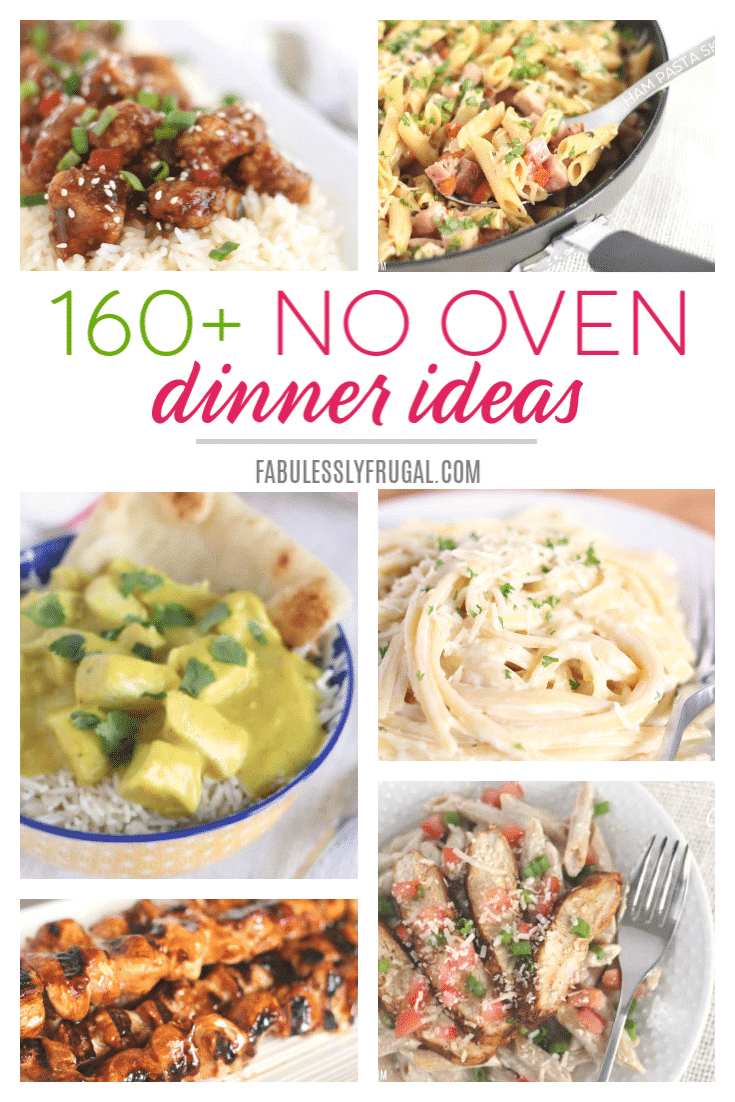 160 No Oven Dinner Recipes And Ideas Fabulessly Frugal Summer Recipes Dinner Quick Meals Budget Dinner Recipes