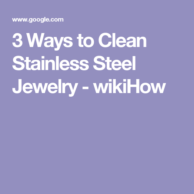 Clean Stainless Steel Jewelry (With images) | Stainless ...