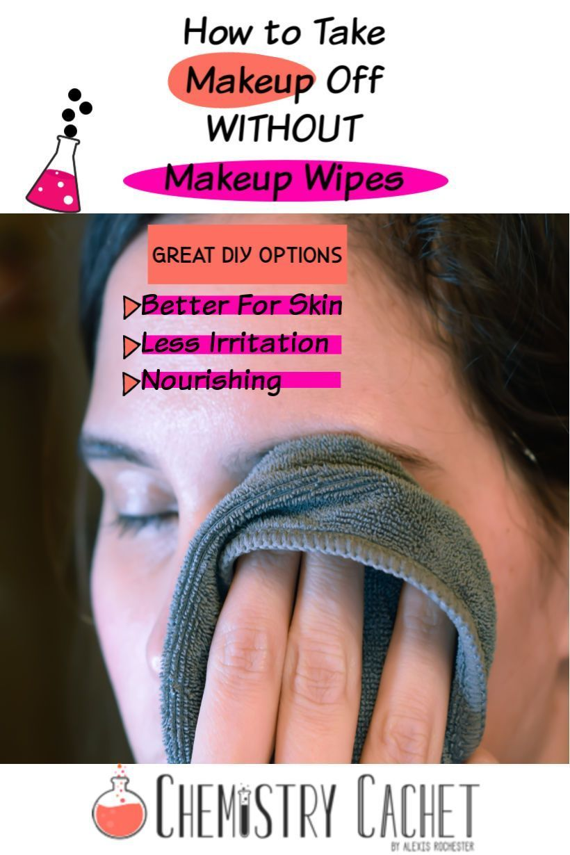 How To Take Off Makeup Without Makeup Wipes Chemistry Cachet Oil Makeup Remover Eye Makeup Remover Diy Diy Makeup Remover