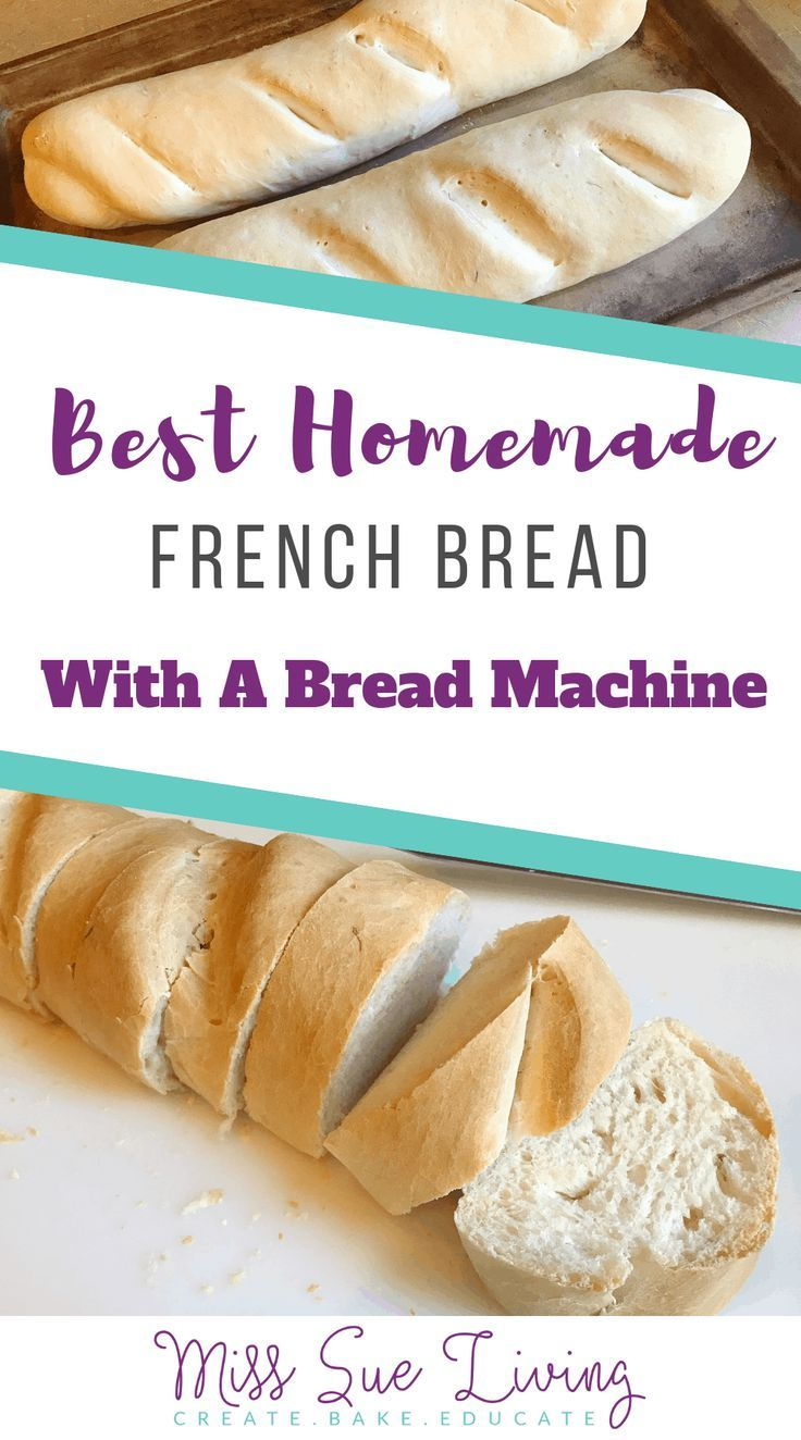 Best Homemade French Bread With A Bread Machine ~ Miss Sue ...