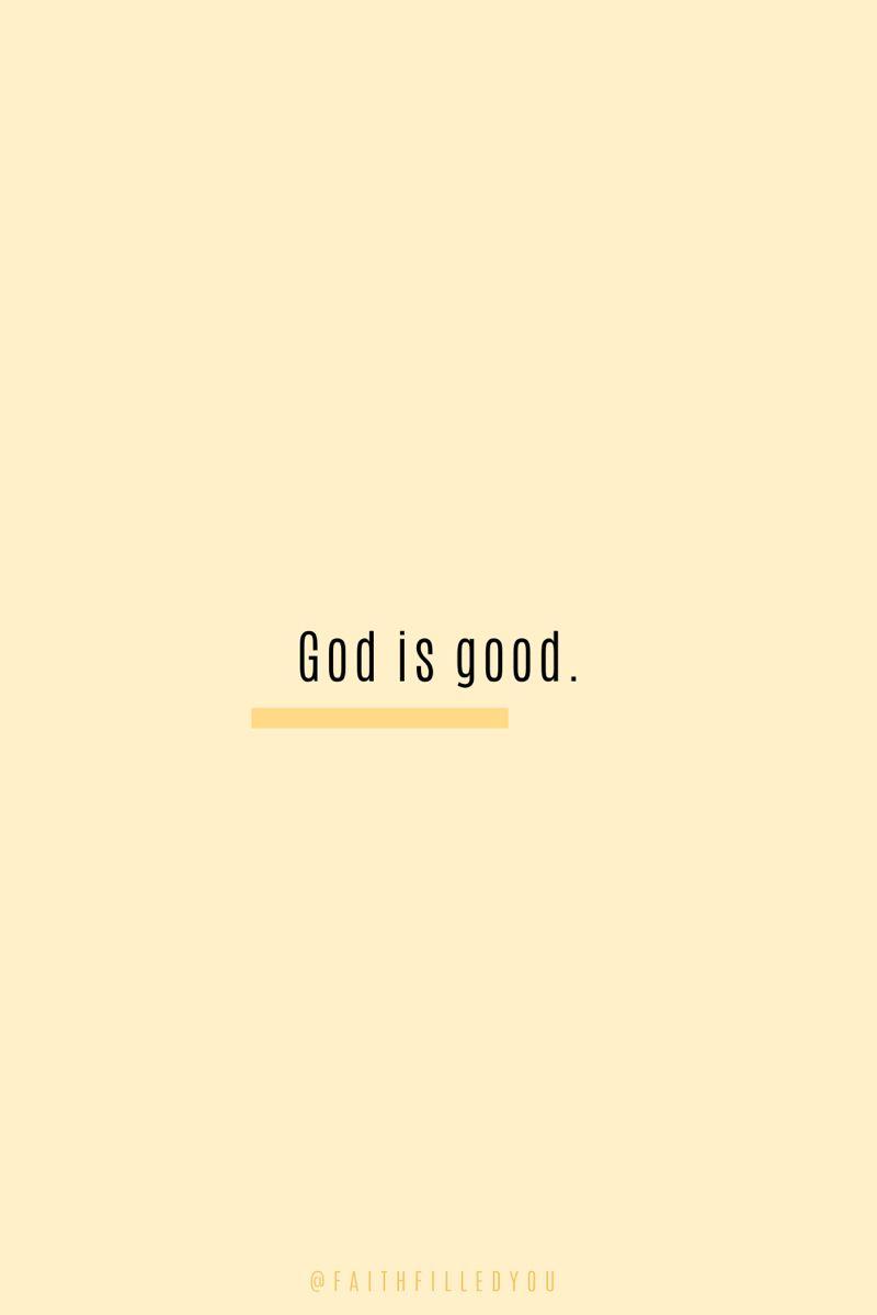 God Is Good - Instagram @faithfilledyou