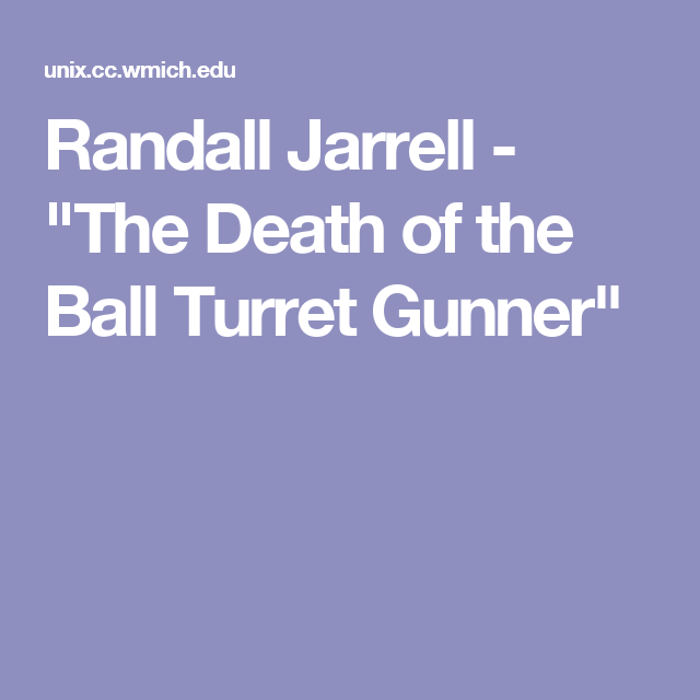 jarrell death of the ball turret gunner