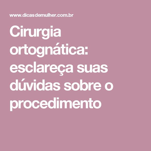 Cirurgia ortognática: esclareça suas dúvidas sobre o procedimento