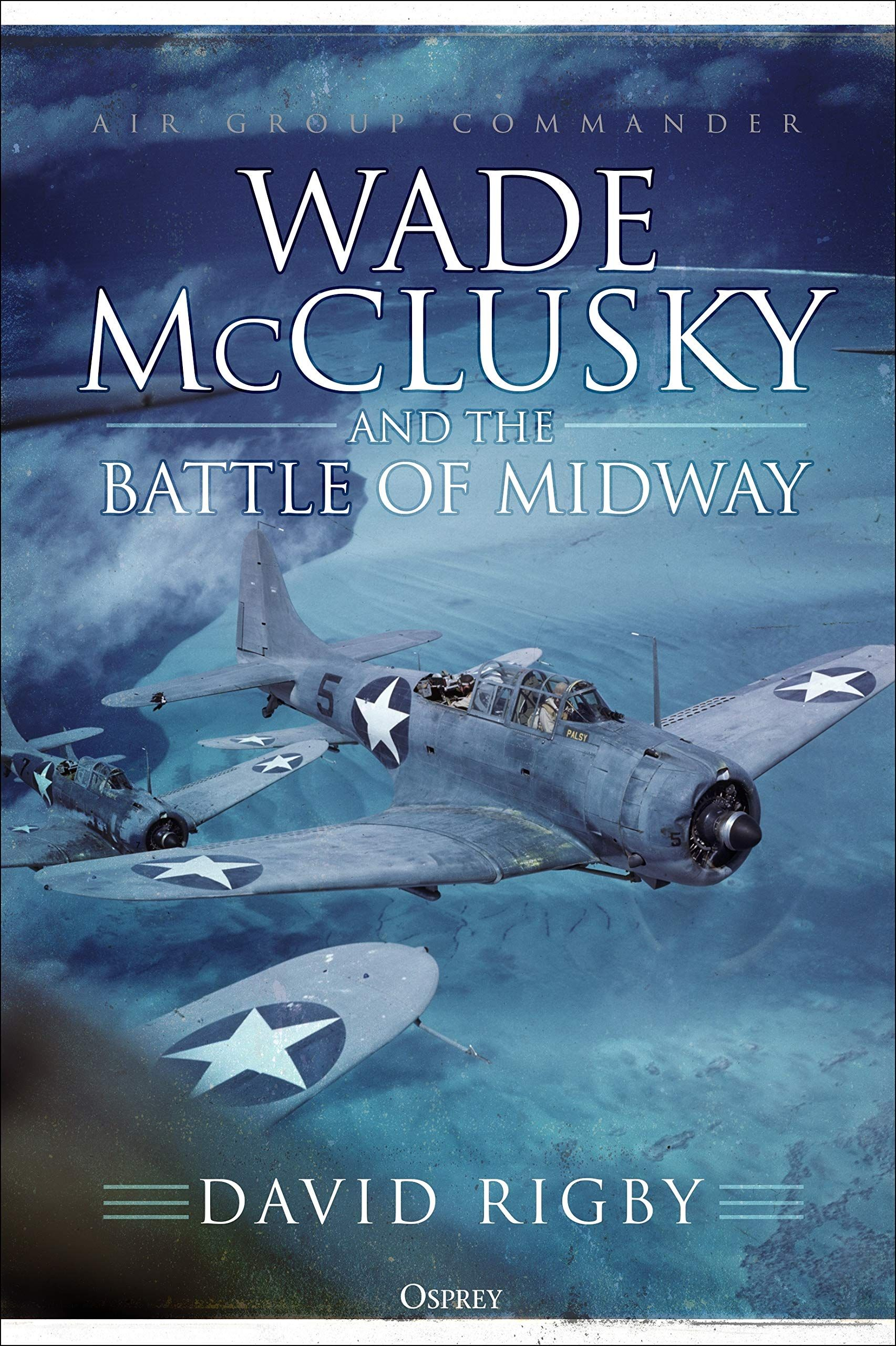 Wade Mcclusky And The Battle Of Midway Hardcover May 21 2019 Battle Mcclusky Wade Midway Free Books Download Free Ebooks Download Free Kindle Books