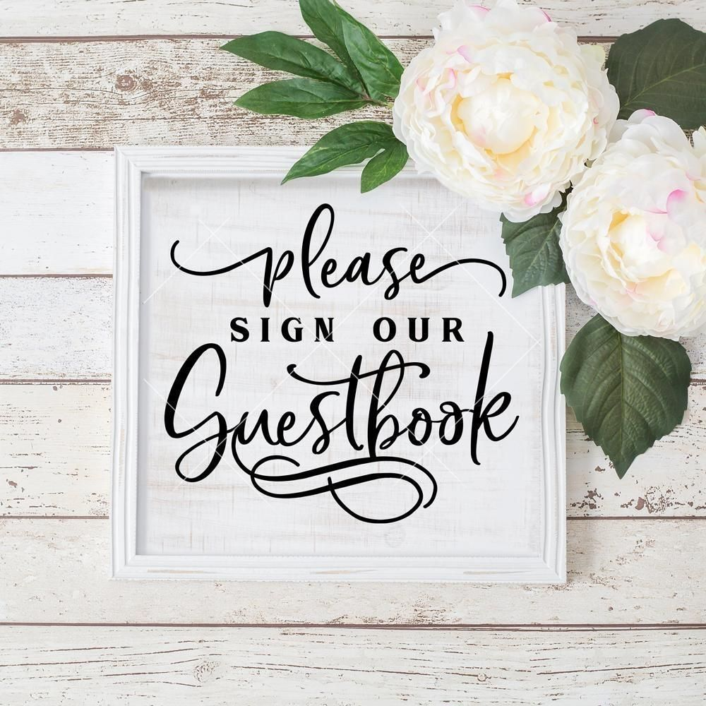 Please Sign Our Guestbook Wedding Sign Svg Png Dxf Eps Wedding Guest Book Sign Wedding Signs Wedding Guest Book Please sign our guestbook template free