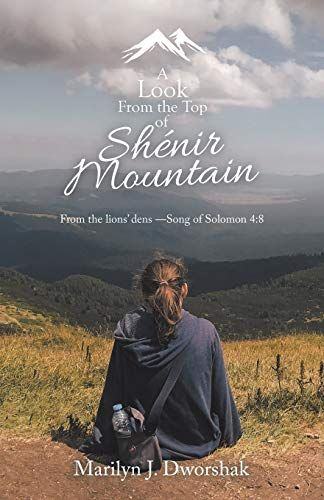 Book Title: A Look From the Top of Shénir Mountain: From the lions' dens ―Song of Solomon 4:8