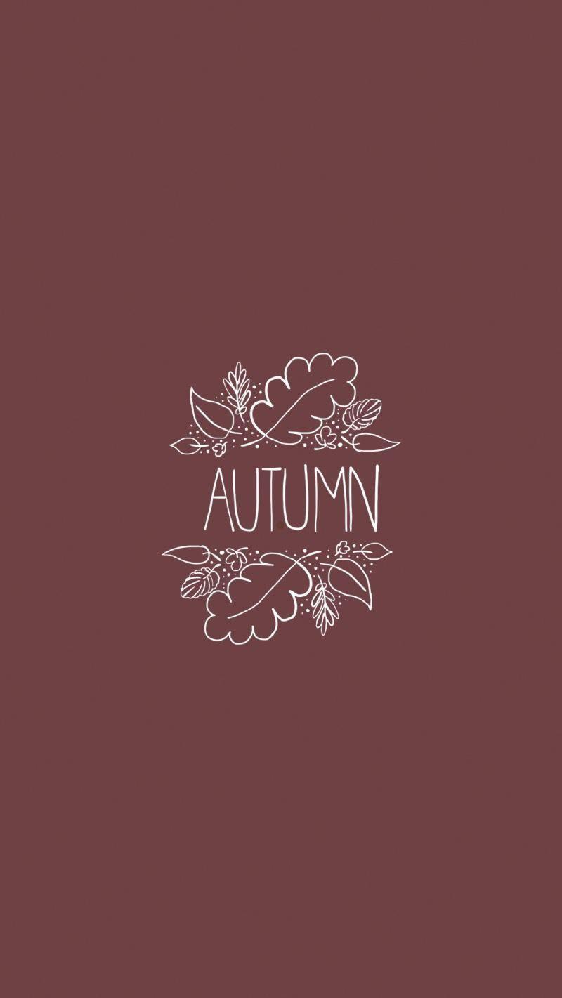 Autumn Quote Iphone Fall Autumn Wallpaper Iphonewallpaperfall Autumn Phone Wallpaper Iphone Wallpaper Fall Fall Wallpaper