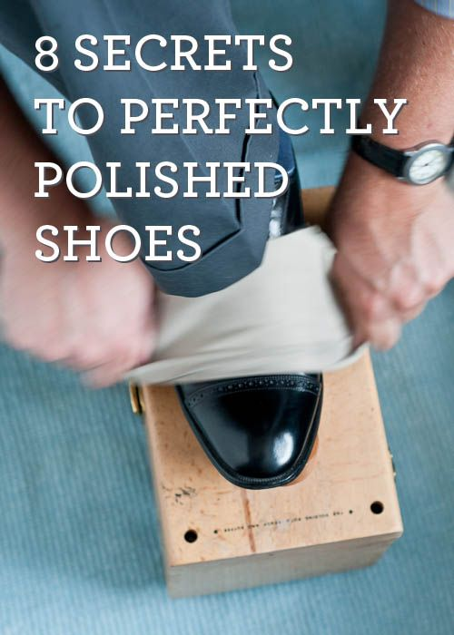 Living Well 8 Secrets to Perfectly Polished Shoes is part of Mens fashion, Mens outfits, Men style tips, Men dress, Men, Dress shoes - Want Shiny Polished Shoes  Popular lifestyle blogger, Design Mom, features her step by step tutorial on how to polish your shoes and keep them looking perfect  Click here now to read!