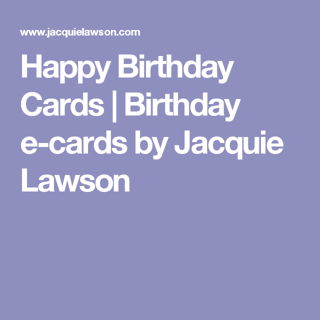 Happy Birthday Cards Birthday E Cards By Jacquie Lawson Cadeau