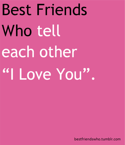 Everyday I tell my best mate I ❤️ her | You're the friend