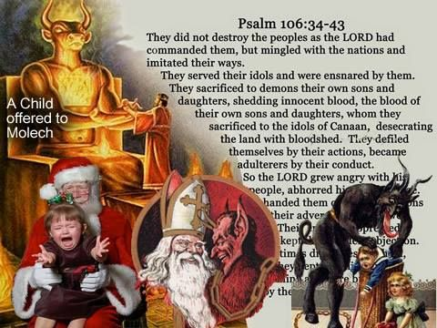 Nimrod known as Molech in the old testament has been modernized thru Santa Claus claiming he has ...