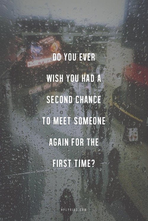 you never get a second chance at the first time