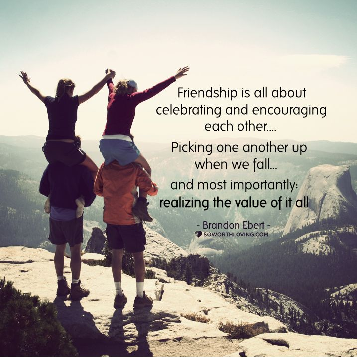 This is what friendship is all about celebrate & encourage
