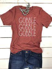 Gobble Gobble Shirt, Thanksgiving shirt, Thanksgiving outfit, Turkey Shirt, Turk... #thanksgivingoutfit