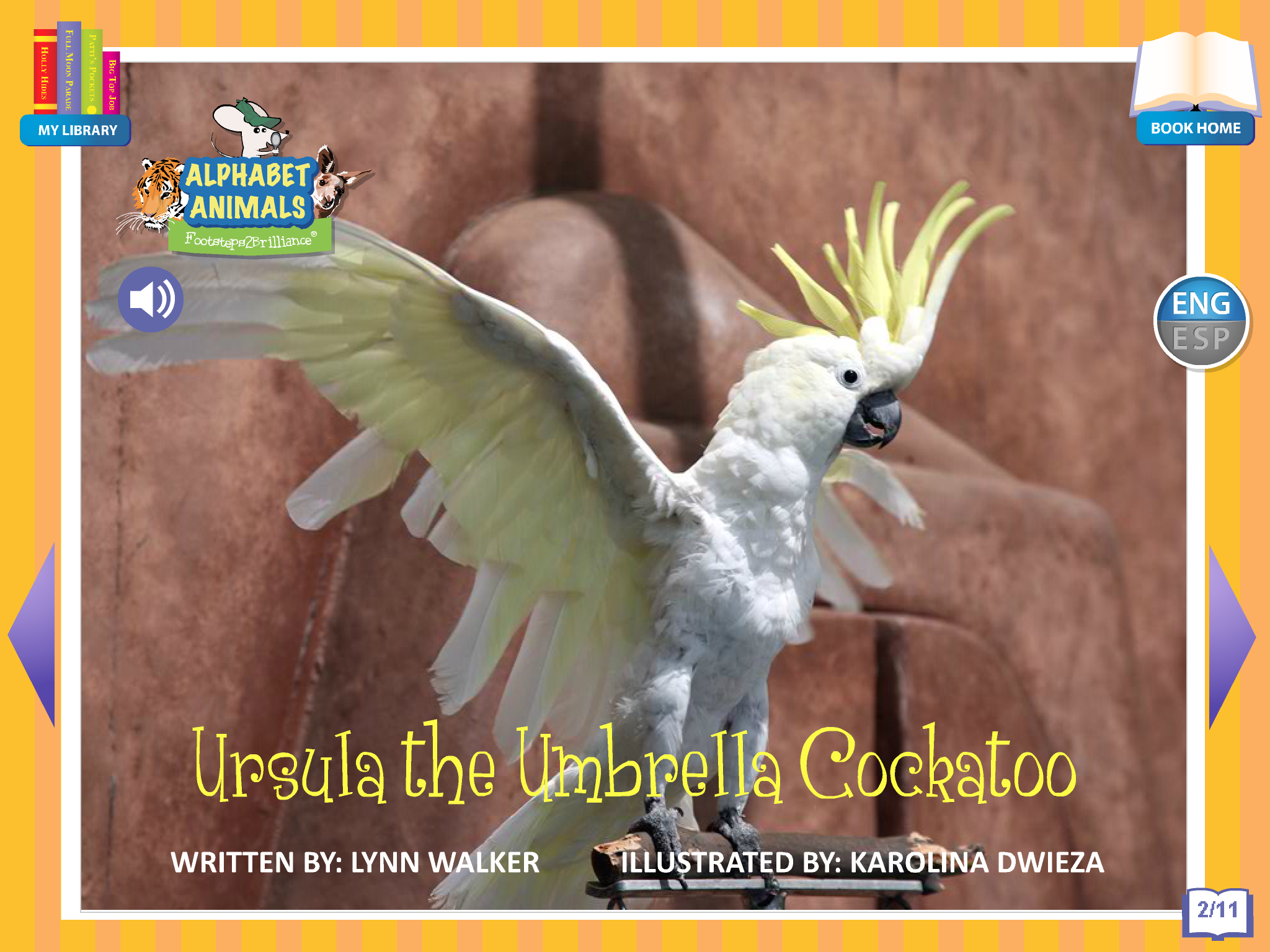 Footsteps2Brilliance's Ursula The Umbrella Cockatoo, 1 of 26 ebooks in our Alphabet Animals series library of non fiction ebooks. A whimsical approach to materials focused on stem topics with 40 additional games in this series, beautifully illustrated ENG/ESP Bilingual interactive ebook for the pre-K through third grade learner.