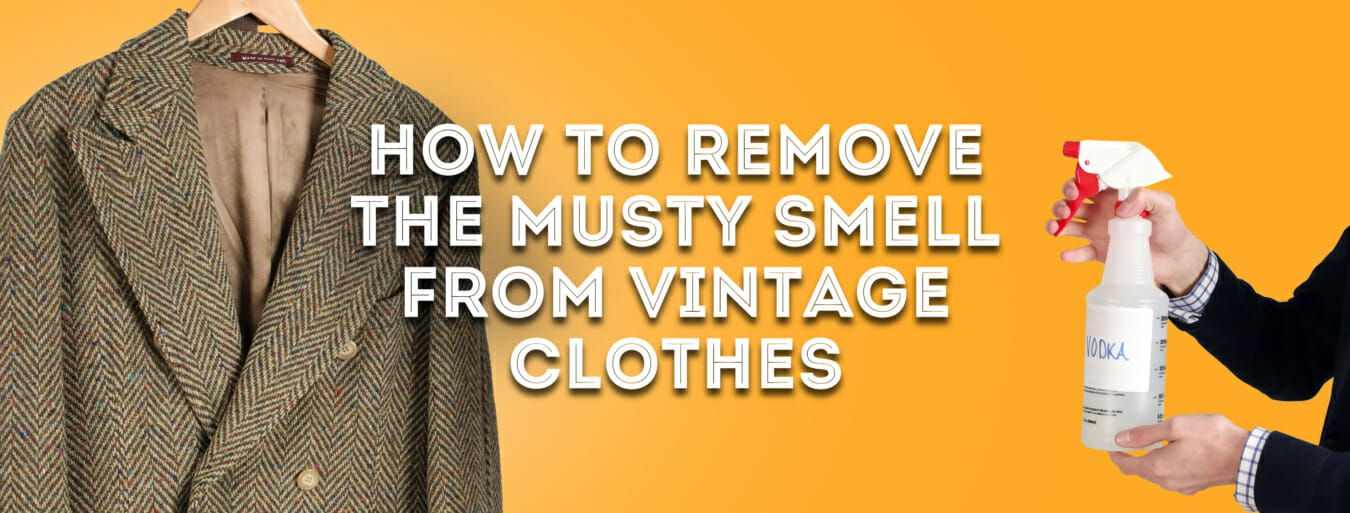 How To Get The Musty Smell Out Of Clothes Buy Vintage Clothing How To Get Vintage Outfits