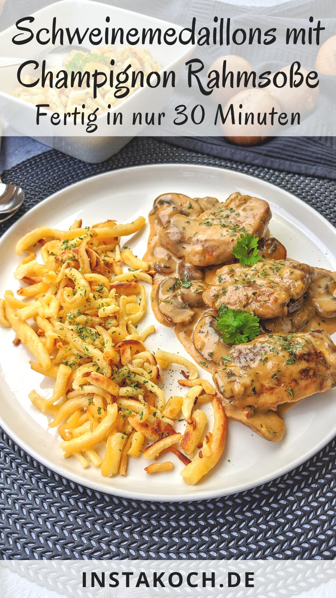 Schweinemedaillons mit Champignon Rahmsoße mit Spätzle – Klick dich zum einfa…
