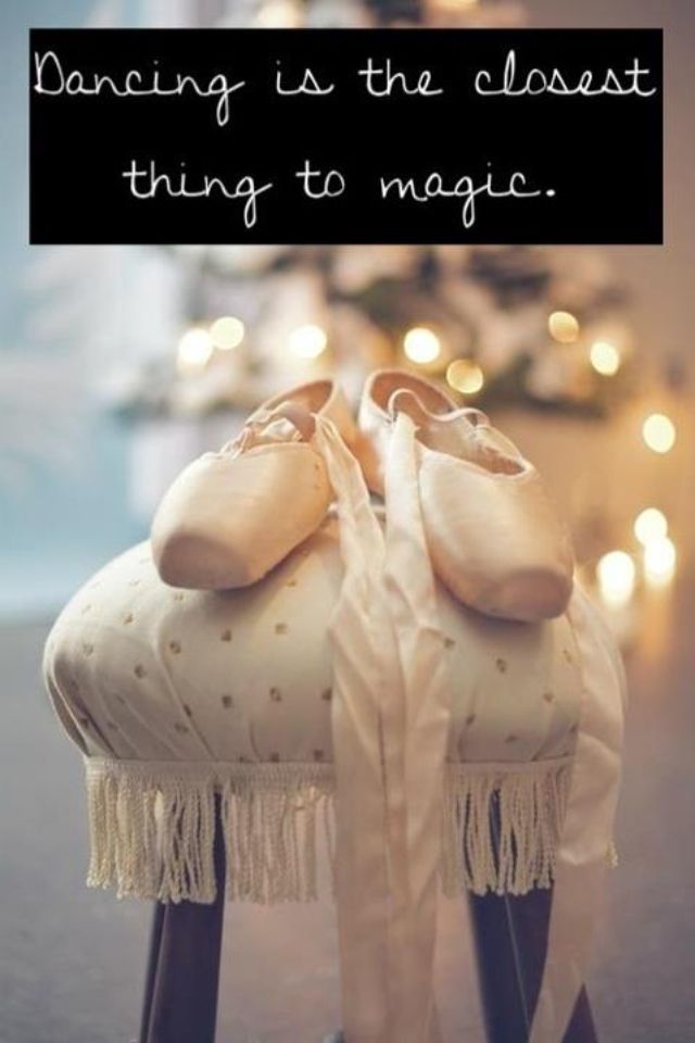 Dance is the closest thing to magic.