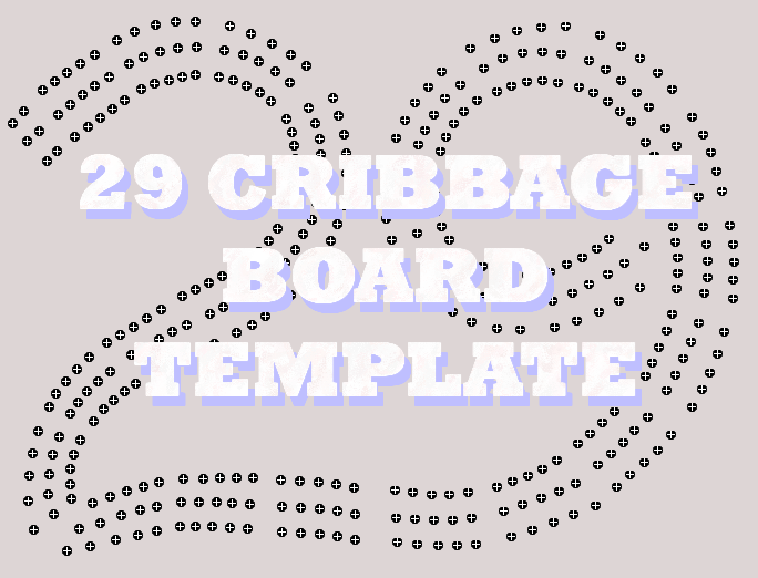 29 High Hand Cribbage Board Template