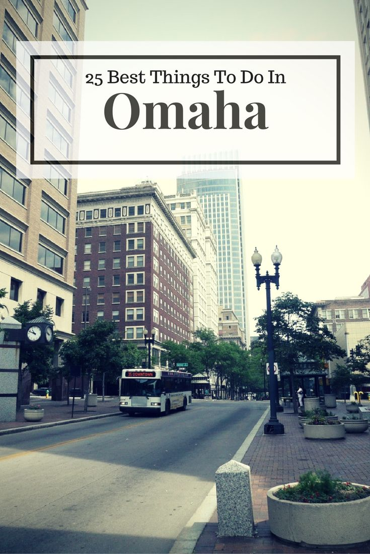 Things To Do In Omaha >> 25 Best Things To Do In Omaha Nebraska Places I D Like To Go
