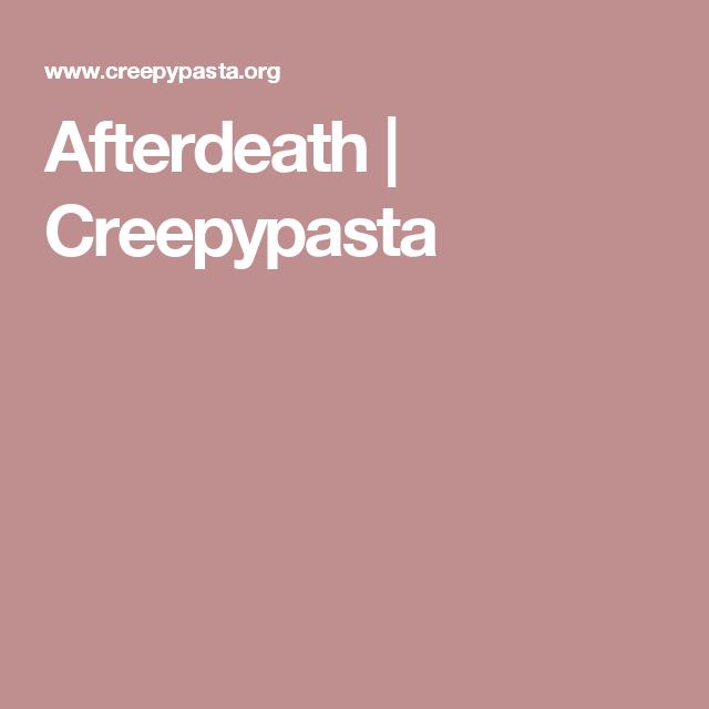Afterdeath | Creepypasta