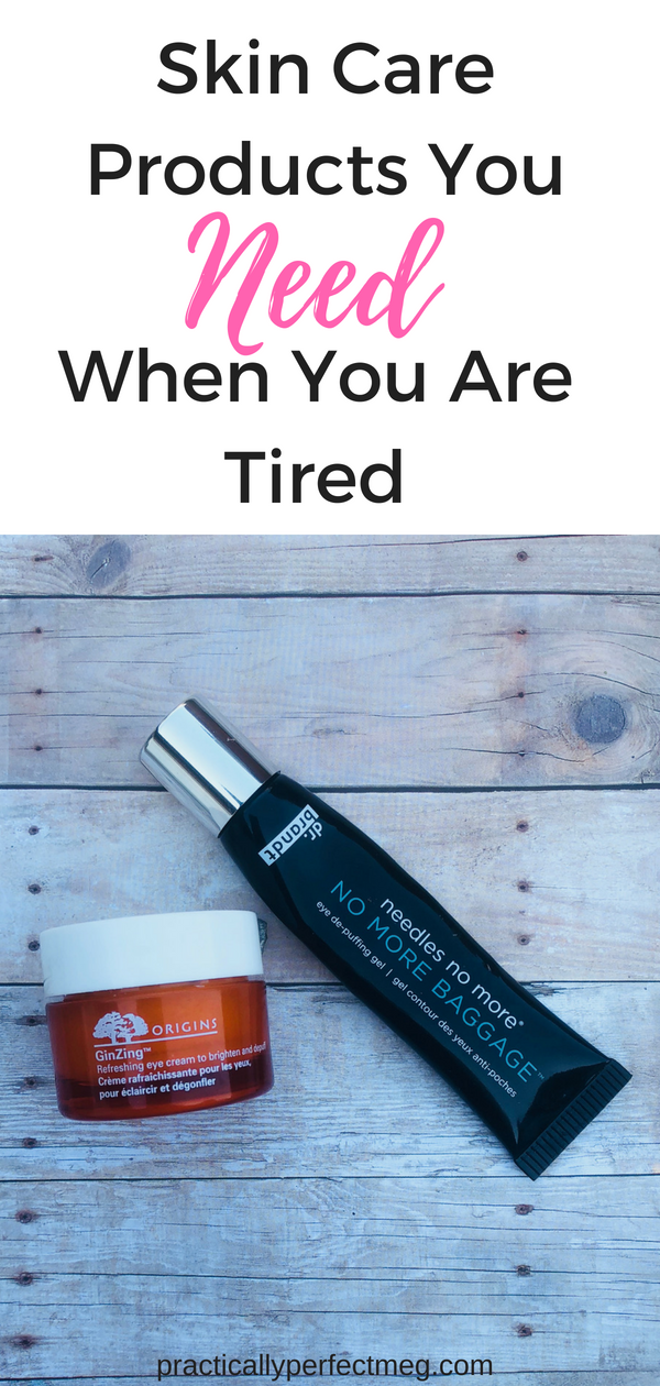 Skin Care Products You Need When You Are Tired Practically Perfect Meg Skin Care Natural Skin Care Skin Care Secrets