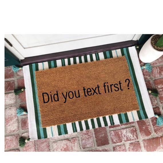 Did You Text First Doormat, Funny Doormat, Doormats, Welcome Mat, Housewarming Gift, Custom Gifts, Logo Doormats, Custom Logo, Flocked#custom #doormat #doormats #flocked #funny #gift #gifts #housewarming #logo #mat #text