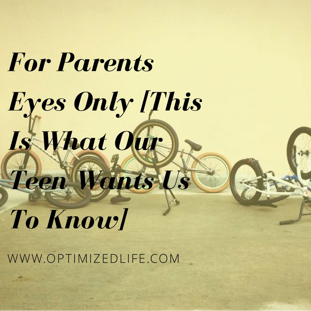 For Parents Eyes Only This Is What Our Teens Want Us To Know