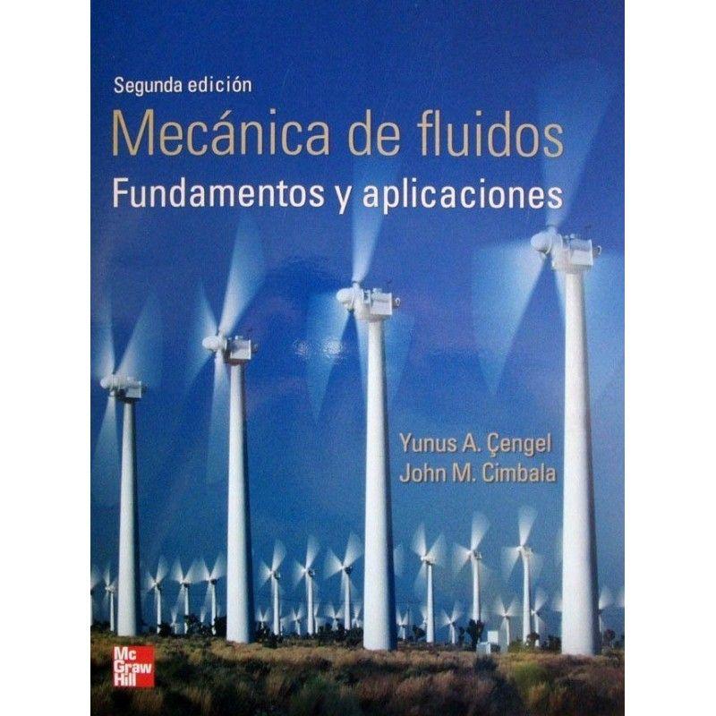 Mecanica De Fluidos Fundamentos Y Aplicaciones 2a Edicion Jpg 800 800 Mecanica De Fluidos Proyectos De Ingeniería Mecánica Curso De Fisica