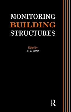 Monitoring Building Structures J F A Moore 9780367447861 Gramatas Kriso Lv Structural Engineering Building Structure Surveying