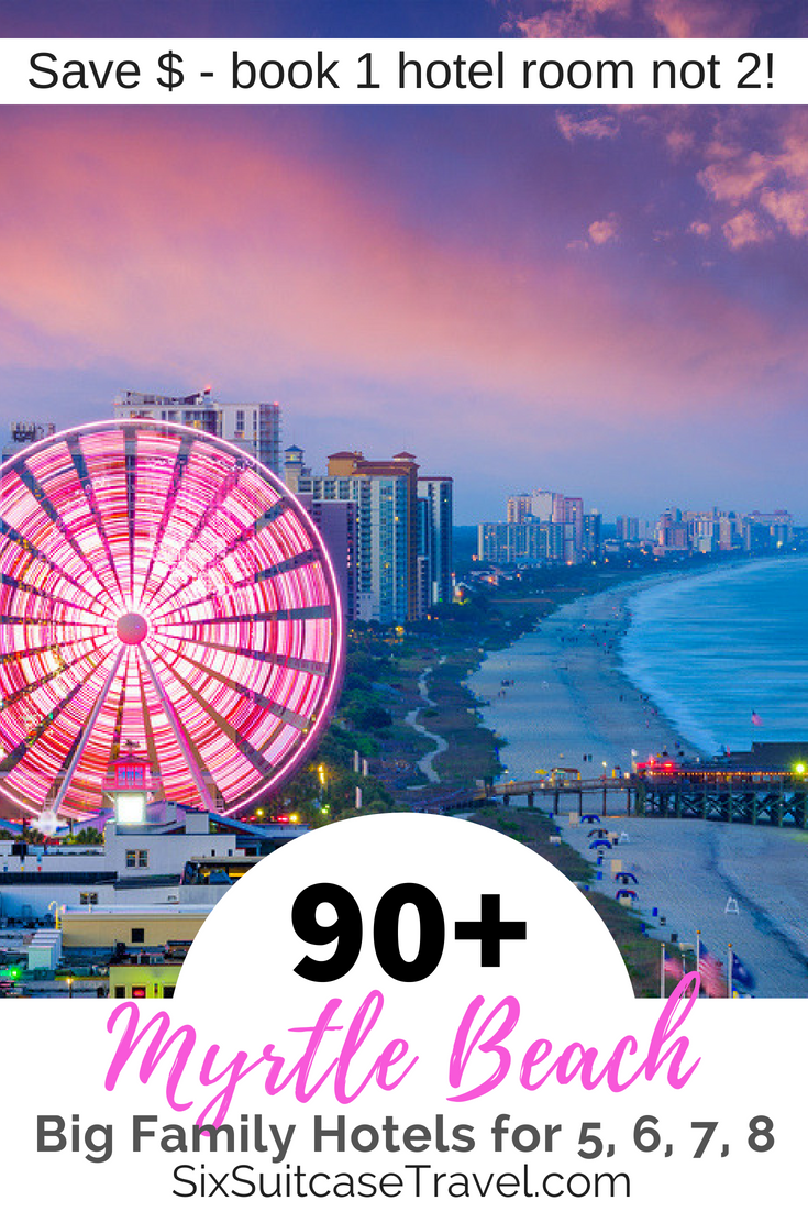 Myrtle Beach Big Family Hotels for 5, 6, 7, 8 | Big family ...