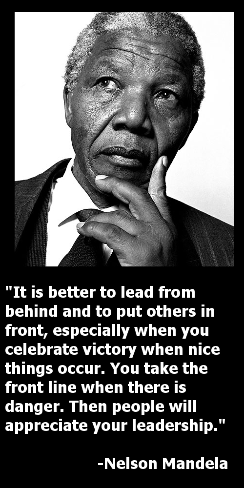 Quotes About Being A Leader Mandela 8 Of The Greatest