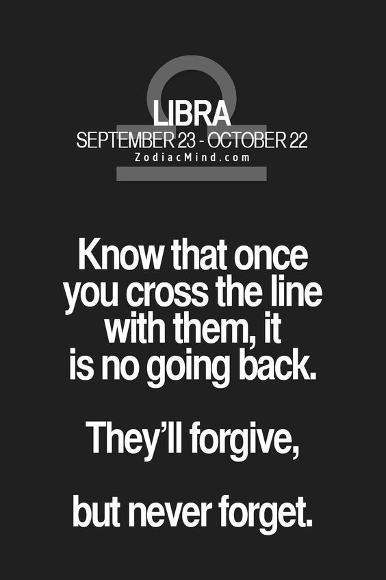 And sometimes if pushed more than once they don't forgive and will