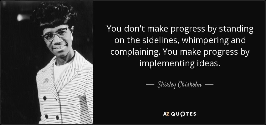 Shirley Chisholm Quotes TOP 25 QUOTES BY SHIRLEY CHISHOLM (of 63) | A Z Quotes | arlo  Shirley Chisholm Quotes