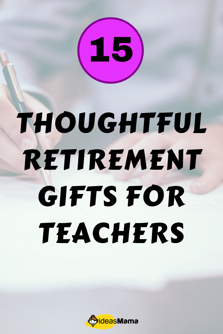 18 Thoughtful Retirement Gifts For Teachers Ideas Mama Teacher Retirement Gifts Retirement Gifts Unique Retirement Gift