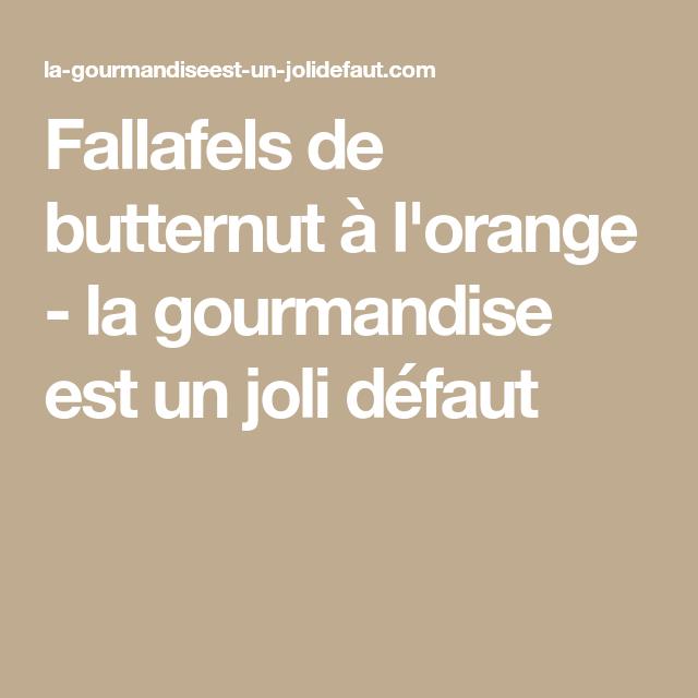 Fallafels de butternut à l'orange - la gourmandise est un joli défaut