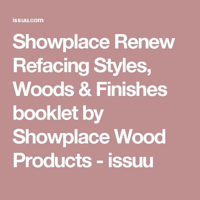 Cabinet Renewal Products: Showplace Renew Refacing Styles, Woods & Finishes Booklet