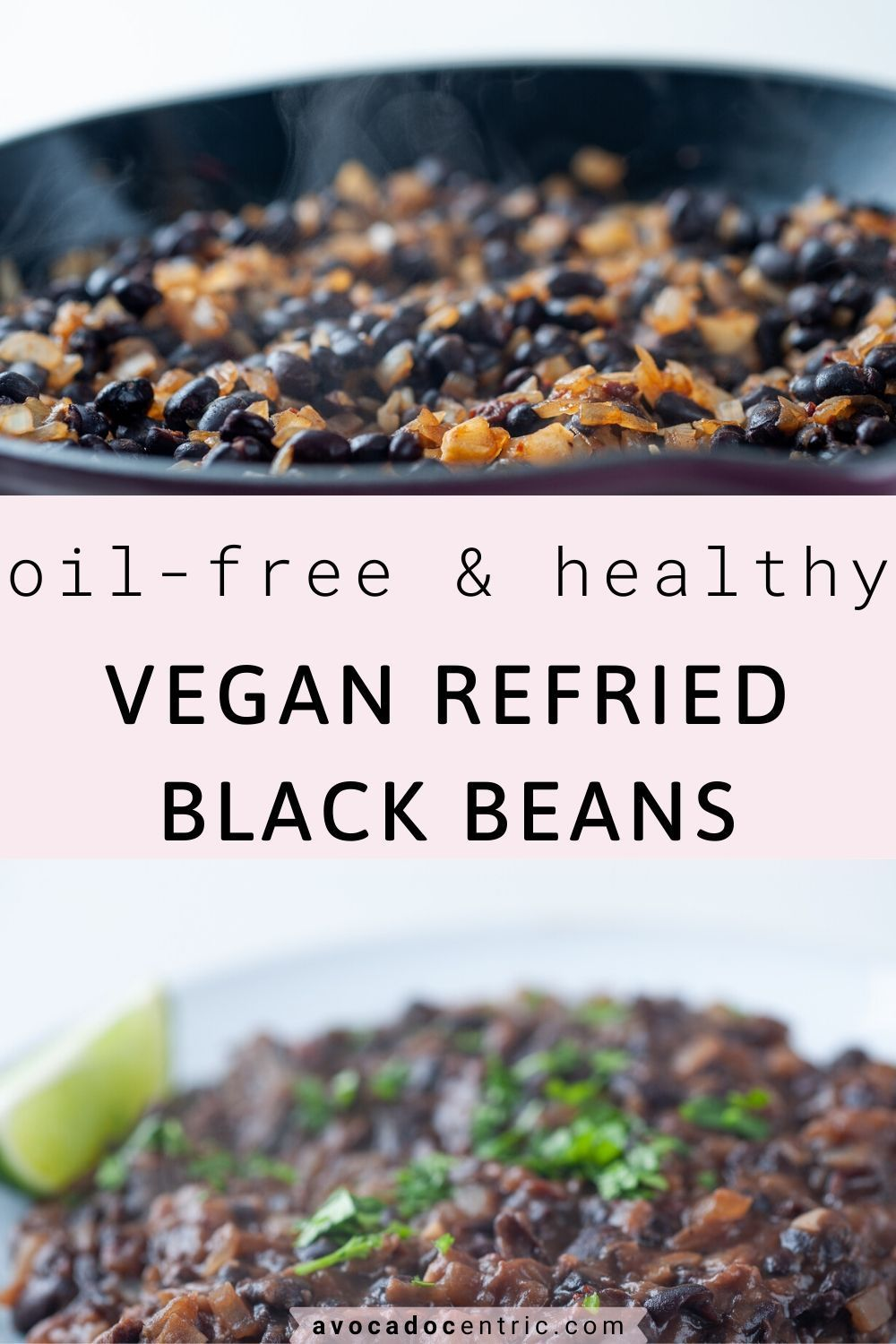 Refried Black Beans Recipe Vegan Oil Free Avocado Centric Recipe Vegan Refried Black Beans Oil Free Refried Beans Plant Based Diet Recipes