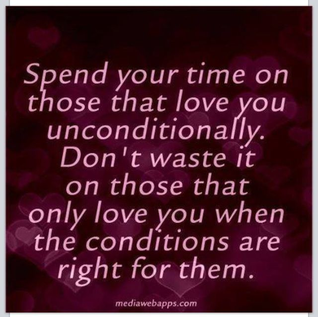 Very True. If Someone Loves You On The Condition That You