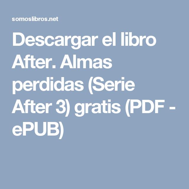 After Almas Perdidas Serie After 3 En Mil Pedazos Libros After Libro 2