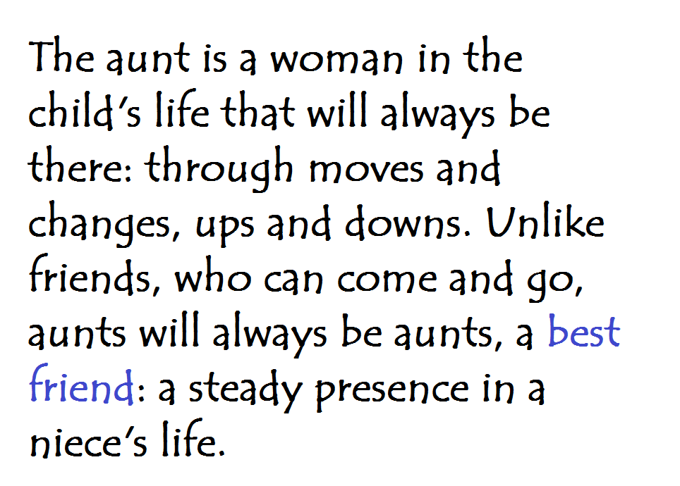 a best friend, <3 aunts are priceless. someone you\'d never ...