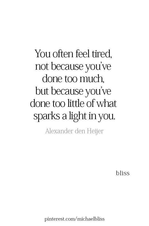 "r/QuotesPorn - ""You often feel tired.."" -Alexander den Hejer [600x912]"