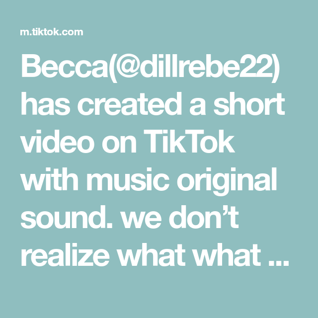 Becca Dillrebe22 Has Created A Short Video On Tiktok With Music Original Sound We Don T Realize What What We Do Eve In 2020 Done With Life I Dont Know Anymore Music