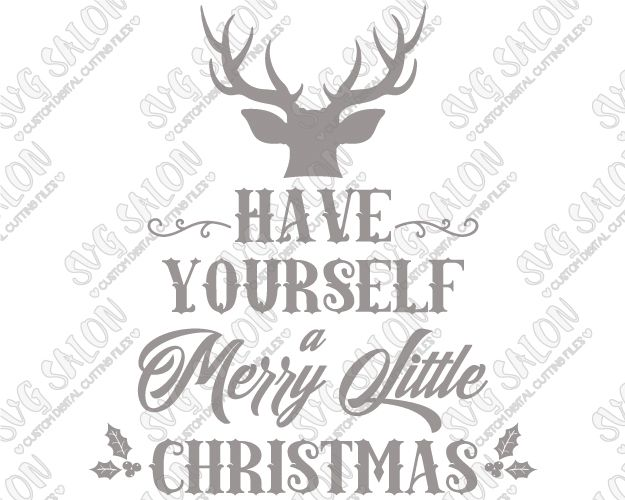 Have Yourself A Merry Little Christmas Svg.Have Yourself A Merry Little Christmas Cut File In Svg Eps