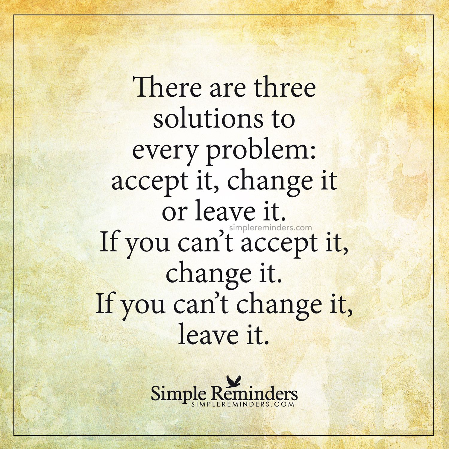 Three Solutions To Every Problem By Unknown Author Solution Quotes Simple Reminders Interesting Quotes